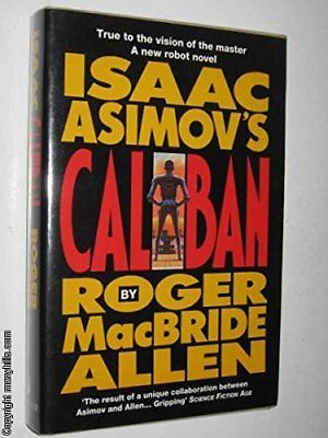 Isaac Asimov's Caliban by Macbride Allen, Roger Hardback Book The Cheap Fast
