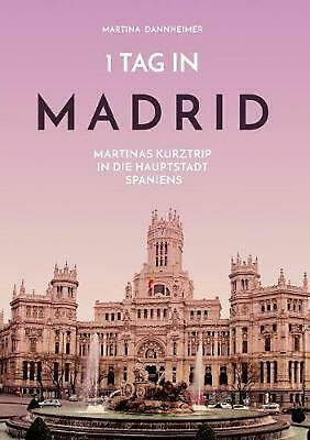 1 Tag in Madrid by Martina Dannheimer (German) Paperback Book Free Shipping!