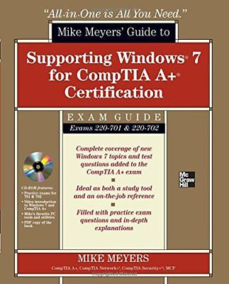 Mike Meyers' Guide to Supporting Windows 7 for CompTIA A+ Cer... by Meyers, Mike