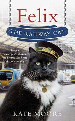 Felix the Railway Cat by Moore, Kate Book The Cheap Fast Free Post