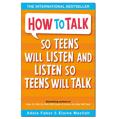 How to Talk so Teens will Listen & Listen so Teens will Talk by Adele Faber NEW