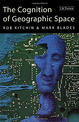 The cognition of geographic space - Paperback NEW Rob Kitchin,Mar 2001-11-22