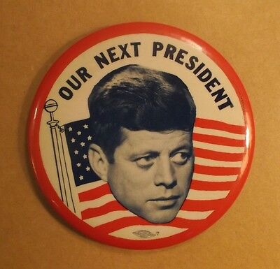 "Very Rare ~ Kennedy Campaign  Pinback Button ~ Our Next President ~ 4"" ~ 1960"