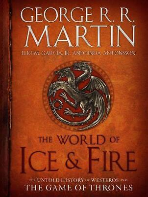 The World of Ice and Fire: The Official History of Westeros and the World of a G