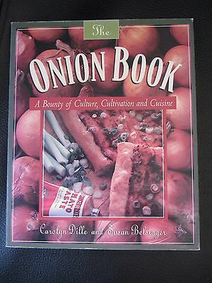 The Onion Book : A Bounty of Culture, Cultivation, & Cuisine (Cookbook, Recipes)