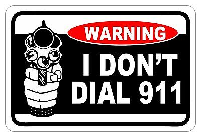 "WARNING I DON'T DIAL 911 12"" x 8"" Aluminum Metal Novelty Sign"