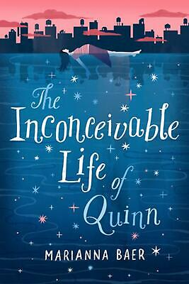 Inconceivable Life of Quinn by Marianna Baer Hardcover Book Free Shipping!