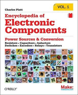 Make: Encyclopedia of Electronic Components Volume 1: Resistors, Capacitors, In.