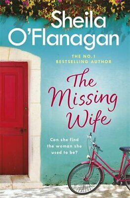 The Missing Wife: The Unputdownable Bestseller by O'Flanagan, Sheila Book The