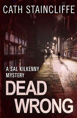Dead Wrong (Sal Kilkenny) (Paperback), Staincliffe, Cath, 9781472101082