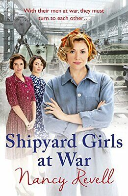 Shipyard Girls at War: (Shipyard Girls 2) (The Shipyard Girl... by Revell, Nancy