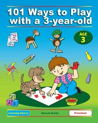 101 Ways to Play with a 3-year-old (British version): Educati... by Torrent, Ben