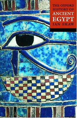 The Oxford History of Ancient Egypt by Ian Shaw Paperback Book