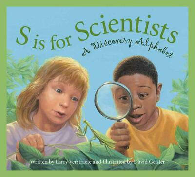 S Is for Scientists: A Discovery Alphabet by Larry Verstraete (English) Hardcove