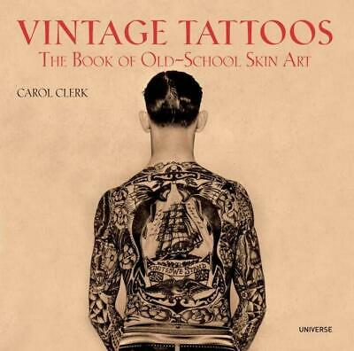 Vintage Tattoos: The Book of Old-School Skin Art by Carol Clerk (English) Paperb