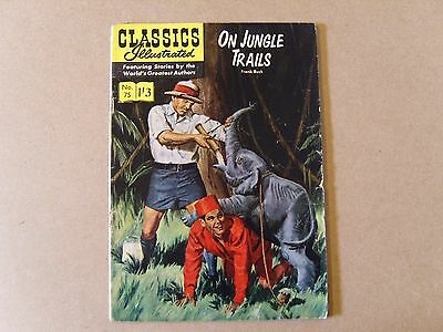 CLASSICS ILLUSTRATED  No. 75 (1956) - ON JUNGLE TRIALS by FRANK BUCK