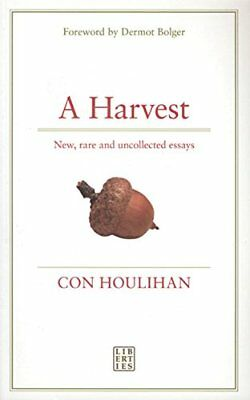 A Harvest: New, Rare and Uncollected Essays by Con Houlihan Paperback Book The