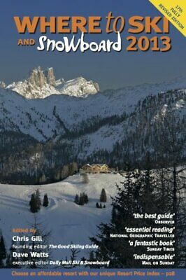 Where to Ski and Snowboard 2013, Watts, Dave Book The Cheap Fast Free Post