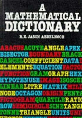Mathematical Dictionary, Abdelnoor, R E Jason Paperback Book The Cheap Fast Free