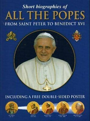 Short Biographies of All the Popes: From Saint Peter to Benedi... Paperback Book
