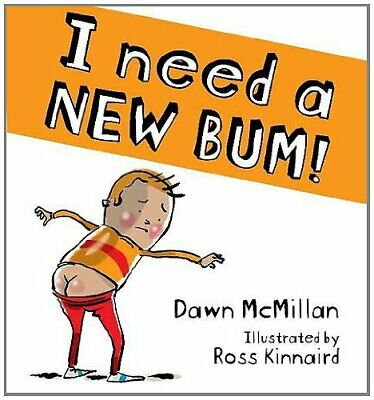 I NEED A NEW BUM by MCMILLAN, DAWN Book The Cheap Fast Free Post