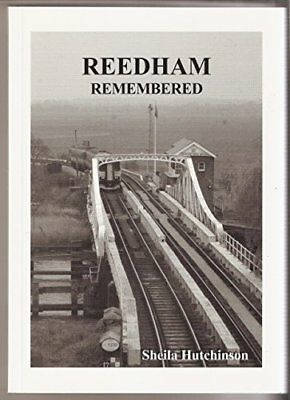 Reedham Remembered, Hutchinson, Sheila Irene Paperback Book The Cheap Fast Free