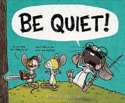 Be Quiet! by Ryan T. Higgins Hardcover Book Free Shipping!