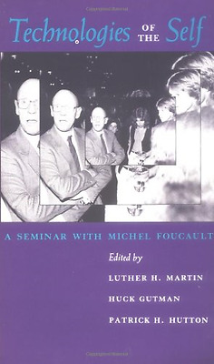Technologies of the Self: A Seminar with Michel Foucaul - Paperback NEW Martin,