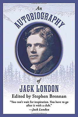 An Autobiography of Jack London - Hardcover NEW Jack London (Au 2013-01-02