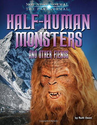 Half-Human Monsters and Other Fiends - Library Binding NEW Owen, Ruth 2013-01