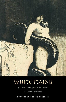 White Stains & the Nameless Novel - Paperback NEW Aleister Crowle 2012-06-30