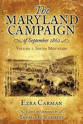 The Maryland Campaign of September 1862, Vol. 1: South Mountain: Volume 1, South
