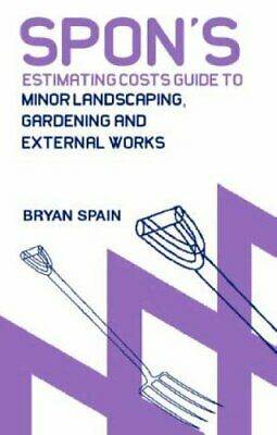 Spon's Estimating Cost Guide to Minor Landscaping, ... by Spain, Bryan Paperback