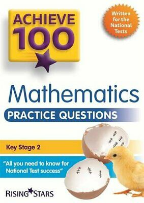 Achieve 100 Maths Practice Questions (Achieve KS2 SATs Revision) by King, Steph