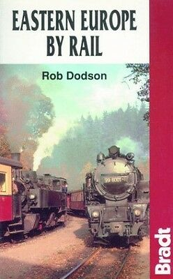 Eastern Europe by Rail (Bradt Rail Guides), Dodson, Rob Paperback Book The Cheap
