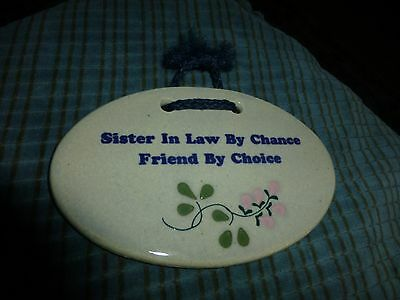 Vintage SISTER IN LAW BY CHANCE, FRIEND BY CHOICE Ceramic Sign WALL HANGING VG !