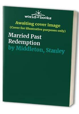 Married Past Redemption by Middleton, Stanley Hardback Book The Cheap Fast Free