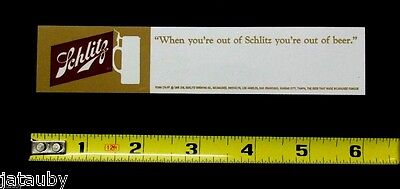 Vintage 1966 Sign WHEN YOUR OUT OF SCHLITZ YOU'RE OUT OF BEER plastic insert