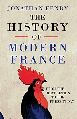 The History of Modern France: From the Revolution to the W... by Fenby, Jonathan