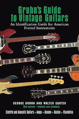 Gruhn's Guide to Vintage Guitars: An Identification Guide for American Fretted I