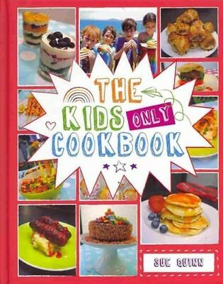 The Kids Only Cookbook - Sue Quinn BRAND NEW