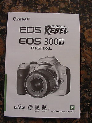 Canon Eos Rebel 300D Instruction Manual.
