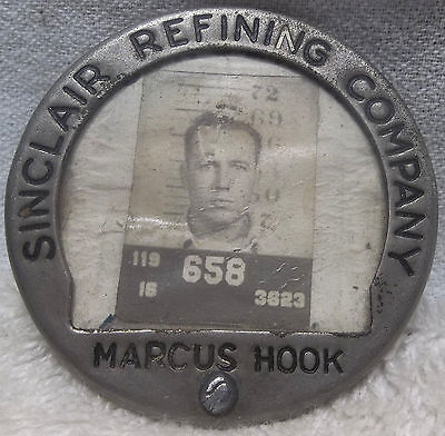 ANTIQUE Sinclair Refining Co.Gasoline Oil Metal Employee Badge Marcus Hook Pa.