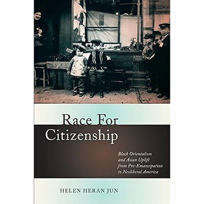 Race for Citizenship: Black Orientalism and Asian Uplif - Paperback NEW Jun, Hel