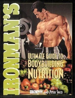 Ironman's Ultimate Guide to Bodybuilding Nutrit... by Ironman Magazine Paperback