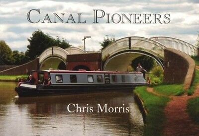 Canal Pioneers: From Brindley to Telford and Beyond (Paperback), . 9780956435835