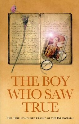 The Boy Who Saw True: The Time-Honoured Classic of the Paranormal. 9781844131501