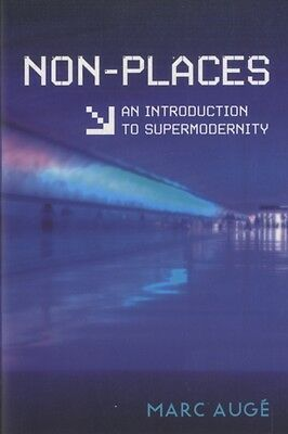 Non-places: Introduction to an Anthropology of Supermodernity (Pa. 9781844673117