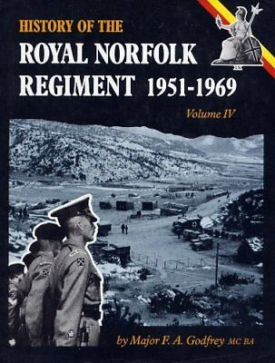 HISTORY OF THE ROYAL NORFOLK REGIMENT 1951-1969 VOLUME IV by Godfrey, F A Book