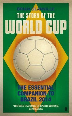 The Story of the World Cup: 2014: The Essential Companion... by Glanville, Brian